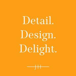 Detail. Design. Delight.